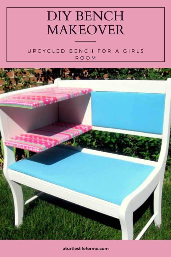 A Pinterest Pin with a photo of an upcycled bench project for a girls room. The text says DIY Bench Makeover - Upcycled Bench for a Girls Room