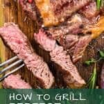 A pinterest pin with an image of grilled cut steak. The text says How to Grill Perfect Steak