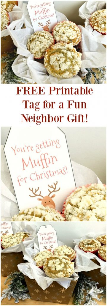 """A pinterest pin with the text """"Free Printable Tag for a Fun Neighbor Gift!"""". The image shows a DIY Christmas muffin gift basket with the printed tags used. The tag says """"You're Getting Muffin for Christmas!"""""""