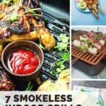A pinterest pin with the text 7 smokeless indoor grills. There is a collage of image showing meat and veg being cooked on indoor electric grills