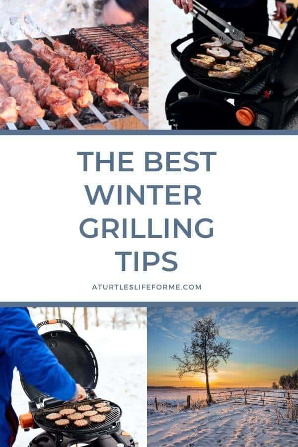 "A Pinterest pin with collage of 4 photographs showing grilled food on a BBQ in the winter, as well as a snowy scene in the countryside in winter. The text says, ""The Best Winter Grilling Tips."""